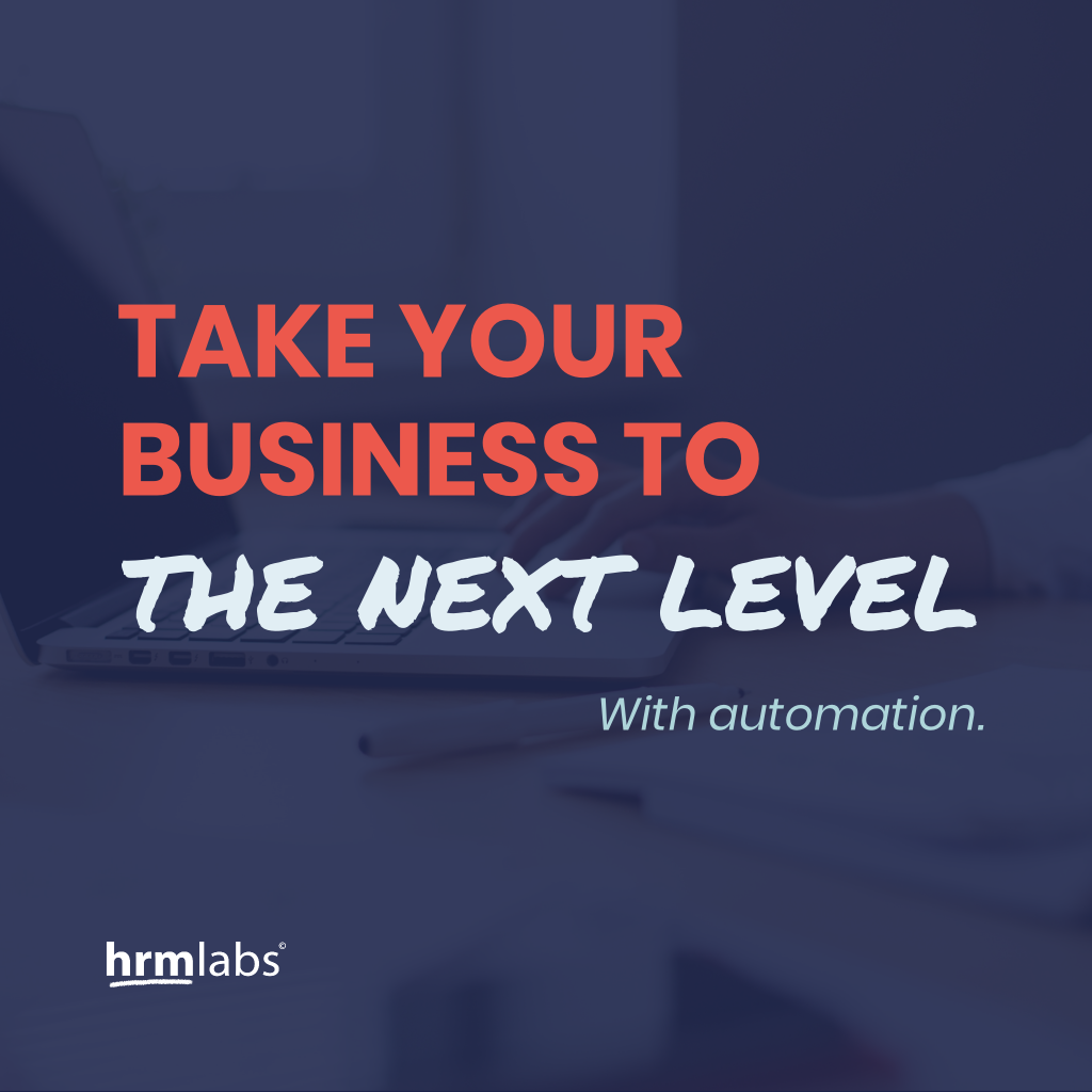 Take Your Business To The Next Level With Automation | HRMLabs
