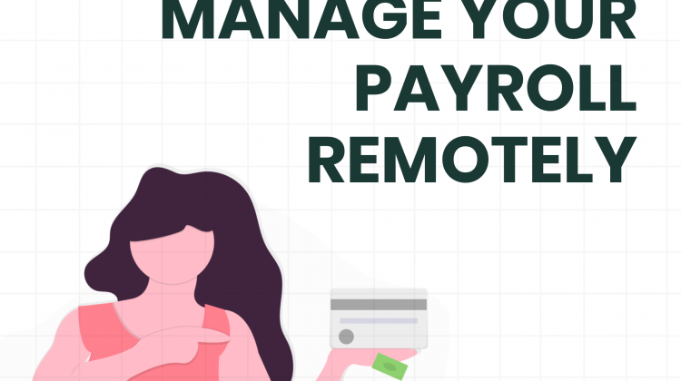 3 Hacks To Manage Payroll Remotely