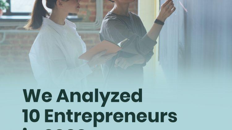 We Analyzed 10 Entrepreneurs