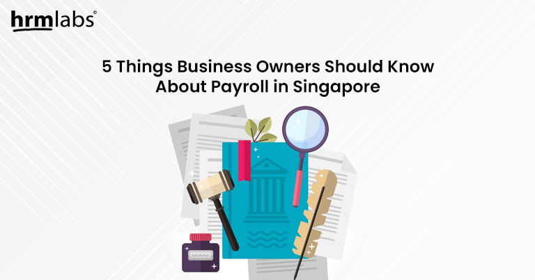 5 Things Business Owners Should Know About Payroll in Singapore