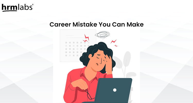 Career mistake you can make on your professional growth