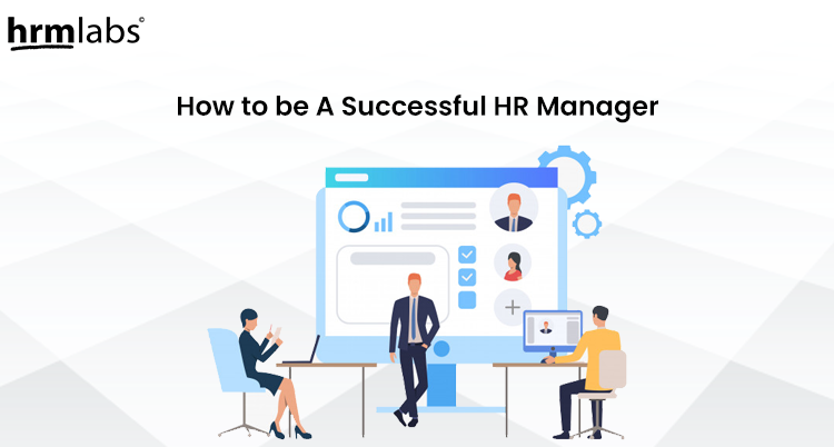 How to be a successful HR manager