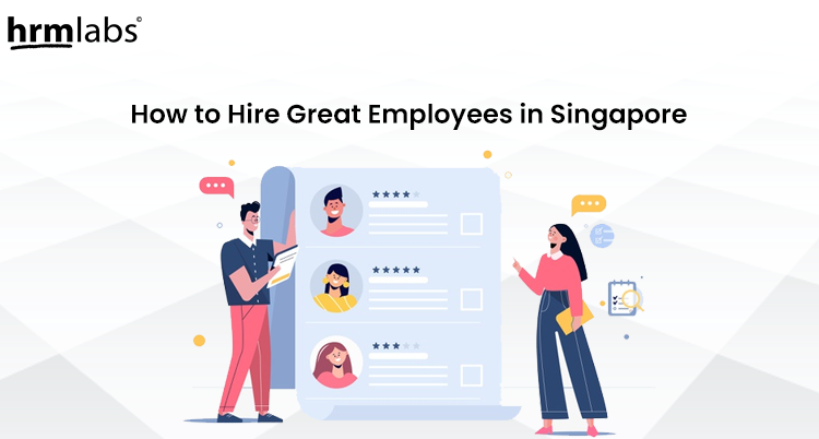 How to hire great employees in singapore