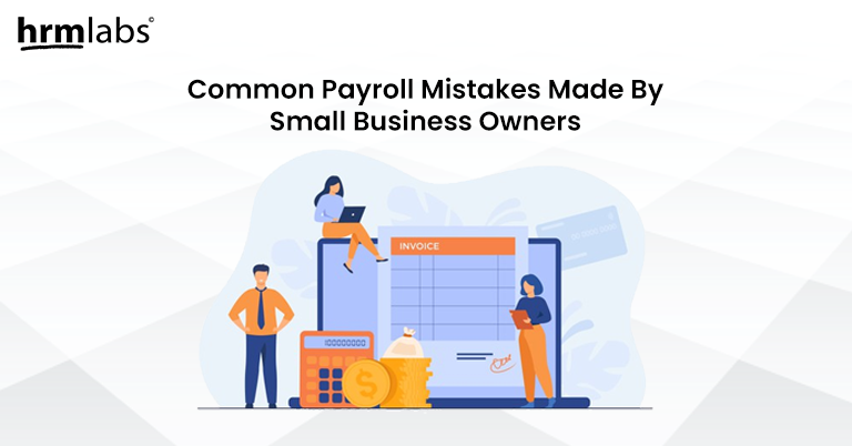 common payroll mistakes by small business