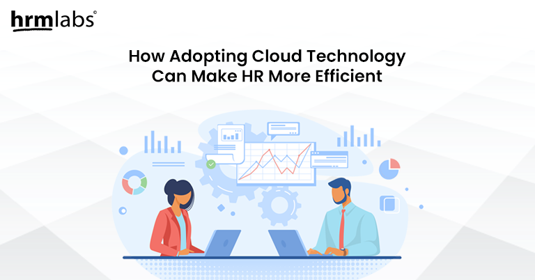 how adopting cloud technology can make hr more efficient